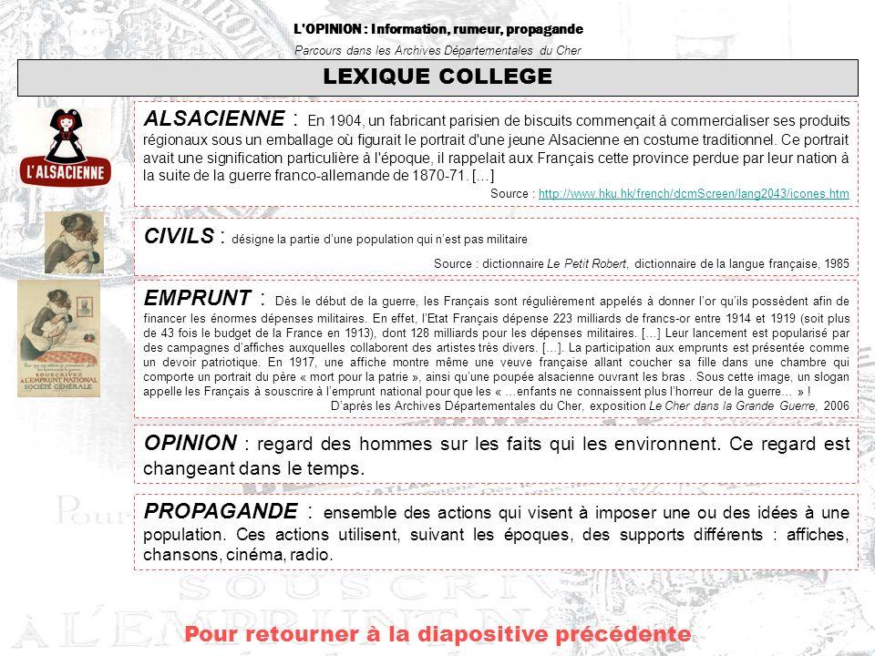 L'OPINION : Information, rumeur, propagande Parcours dans les Archives Départementales du Cher Pour retourner à la diapositive précédente LEXIQUE COLL