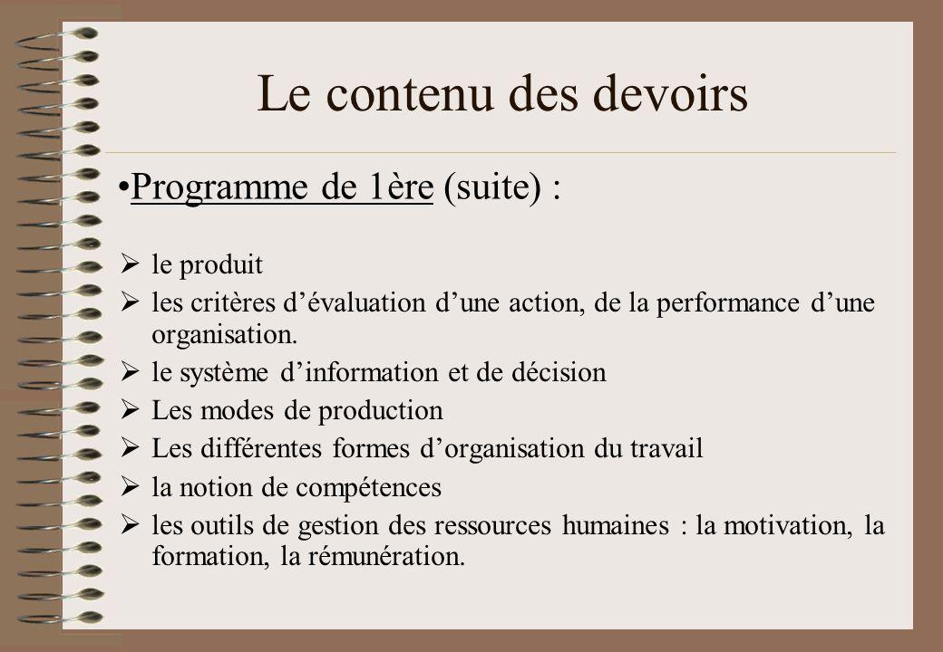 Le contenu des devoirs le produit les critères dévaluation dune action, de la performance dune organisation. le système dinformation et de décision Le
