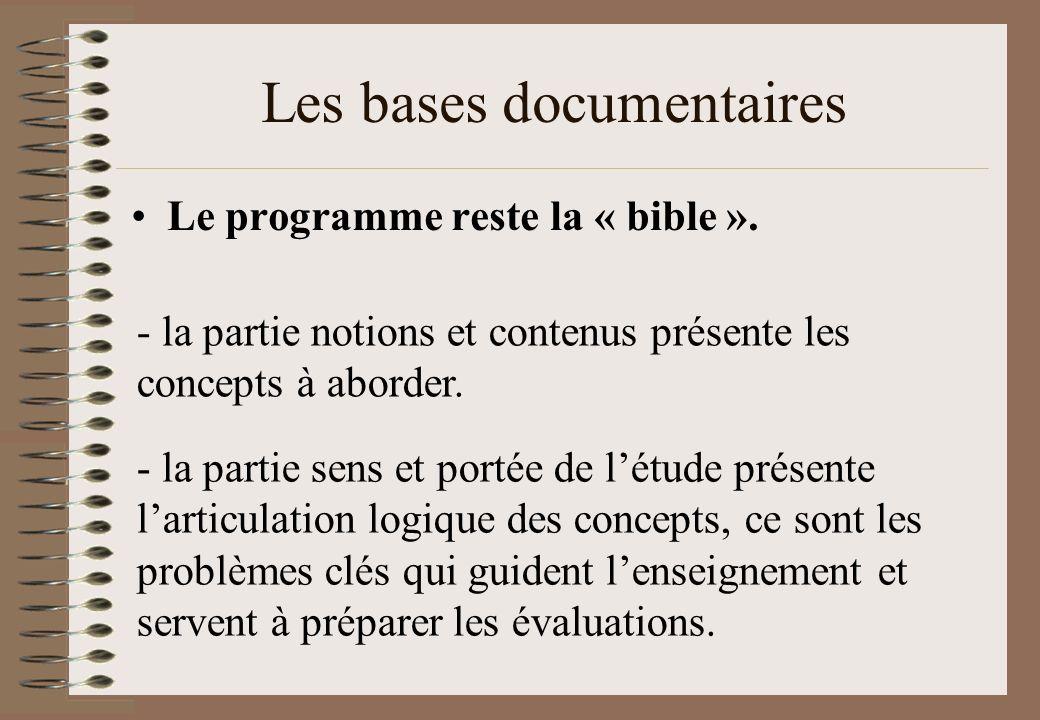 Le programme reste la « bible ». - la partie notions et contenus présente les concepts à aborder. - la partie sens et portée de létude présente lartic