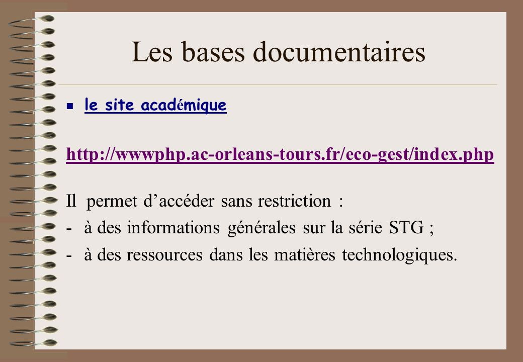 Les bases documentaires le site acad é mique http://wwwphp.ac-orleans-tours.fr/eco-gest/index.php Il permet daccéder sans restriction : -à des informa