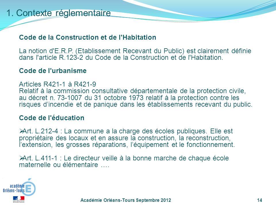 Académie Orléans-Tours Septembre 201214 Code de la Construction et de l Habitation La notion d E.R.P.