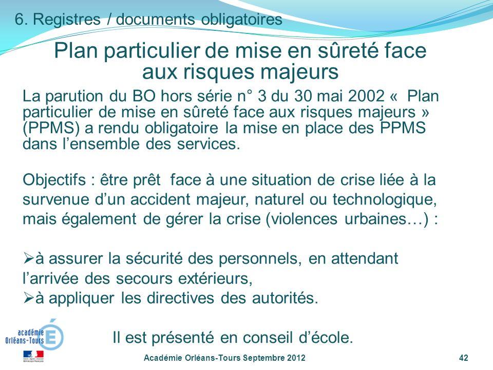 Plan particulier de mise en sûreté face aux risques majeurs Académie Orléans-Tours Septembre 201242 6.