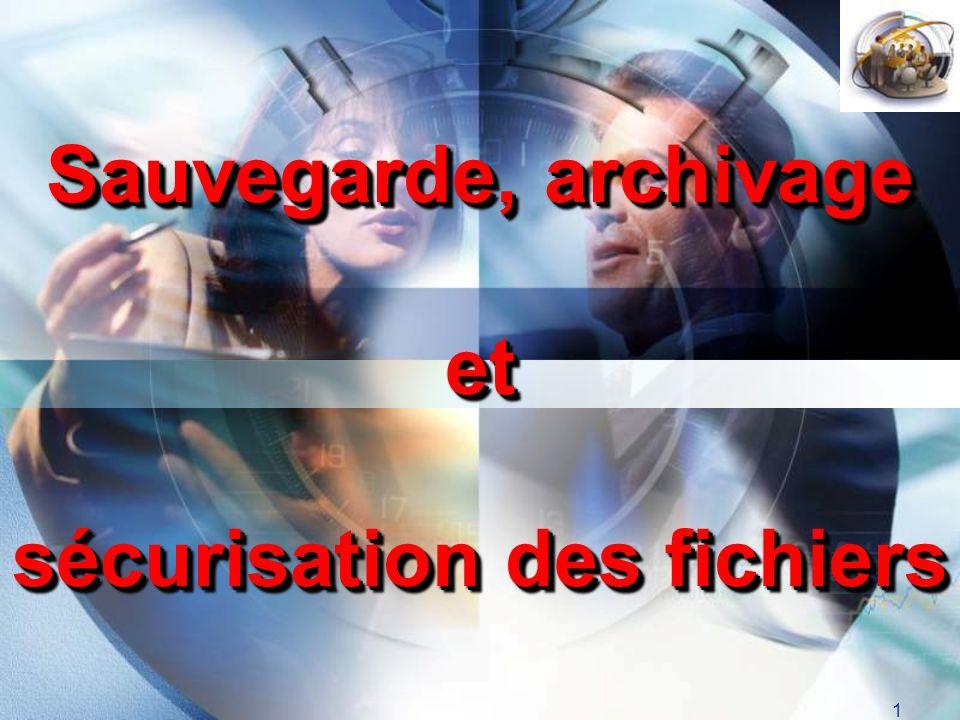 LOGO 1 Sauvegarde, archivage et sécurisation des fichiers