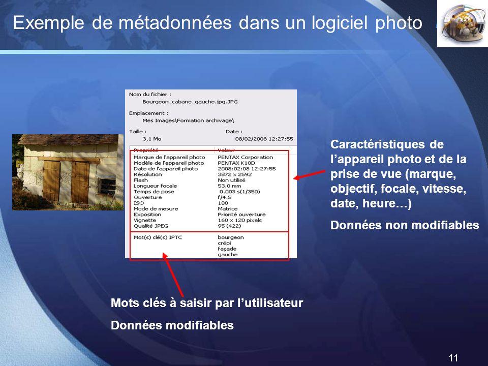 LOGO 11 Exemple de métadonnées dans un logiciel photo Caractéristiques de lappareil photo et de la prise de vue (marque, objectif, focale, vitesse, da