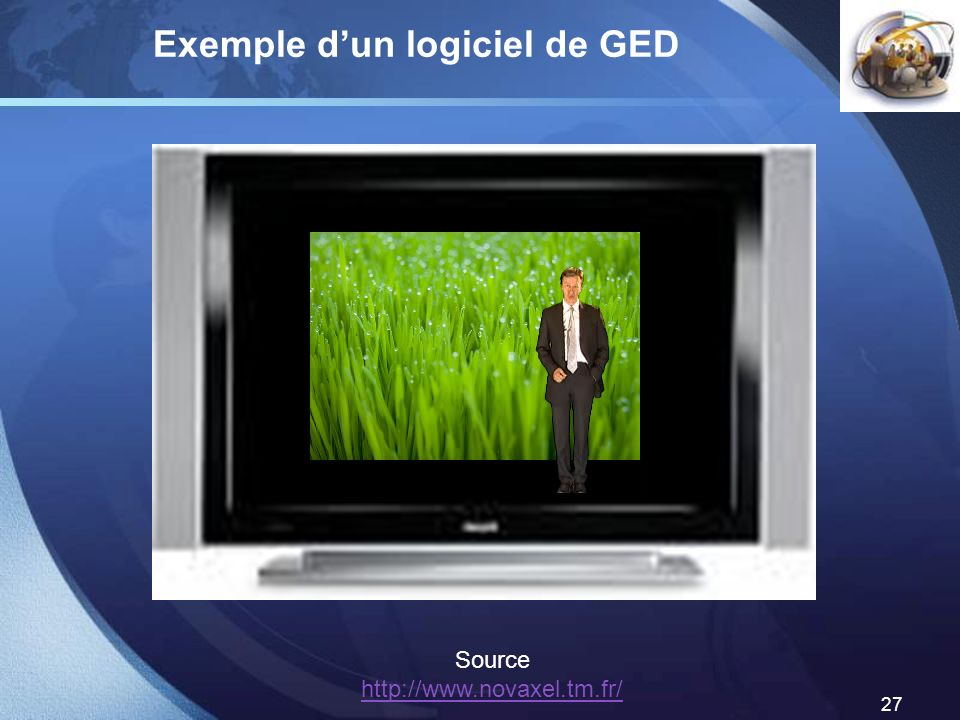 LOGO 27 Exemple dun logiciel de GED Source http://www.novaxel.tm.fr/