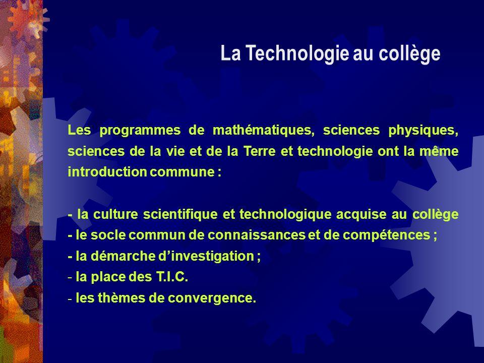 Les programmes de mathématiques, sciences physiques, sciences de la vie et de la Terre et technologie ont la même introduction commune : - la culture