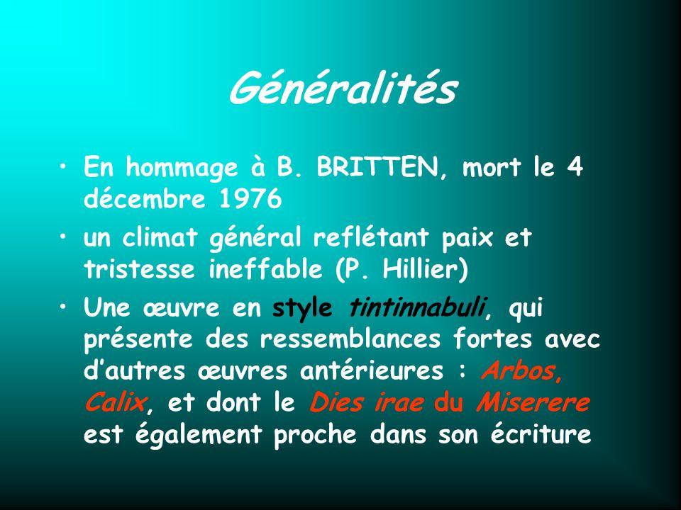 Généralités En hommage à B. BRITTEN, mort le 4 décembre 1976 un climat général reflétant paix et tristesse ineffable (P. Hillier) Une œuvre en style t