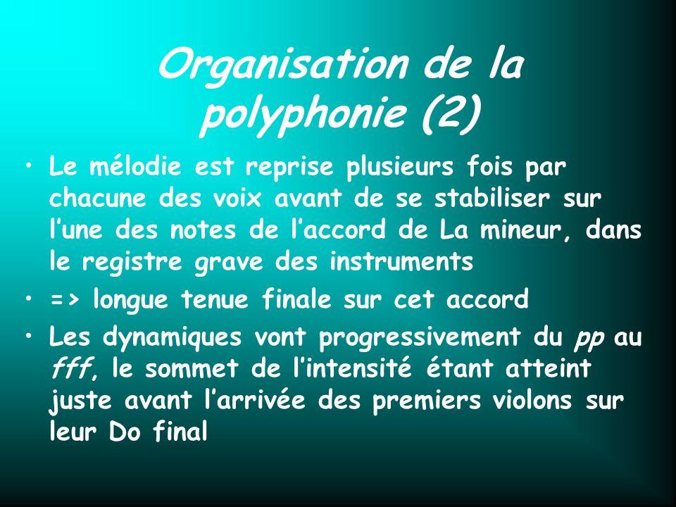 Organisation de la polyphonie (2) Le mélodie est reprise plusieurs fois par chacune des voix avant de se stabiliser sur lune des notes de laccord de L