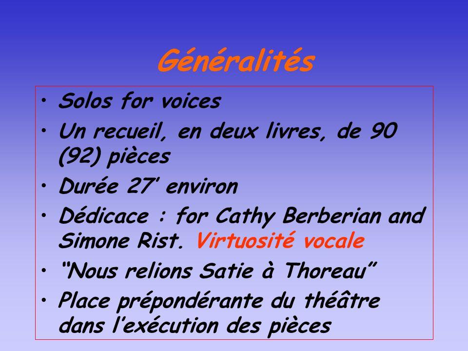 Généralités Solos for voices Un recueil, en deux livres, de 90 (92) pièces Durée 27 environ Dédicace : for Cathy Berberian and Simone Rist. Virtuosité