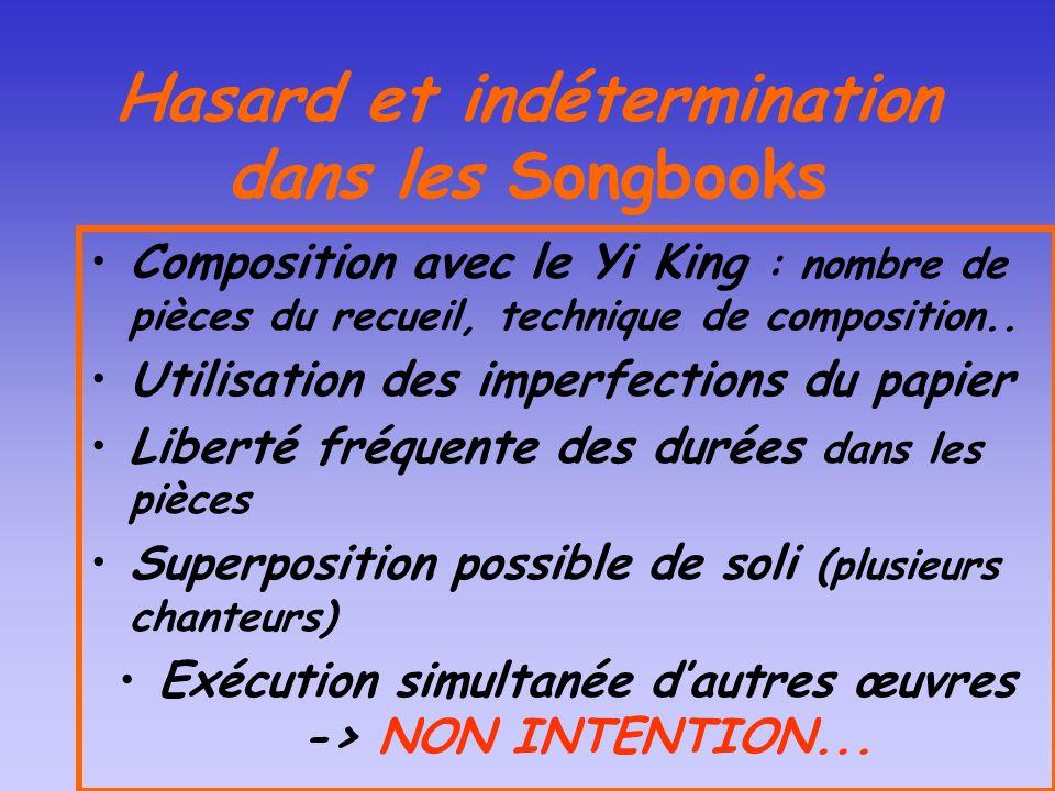 Hasard et indétermination dans les Songbooks Composition avec le Yi King : nombre de pièces du recueil, technique de composition.. Utilisation des imp