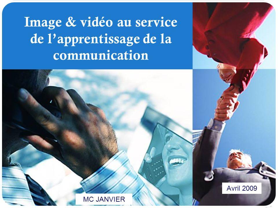 LOGO Image & vidéo au service de lapprentissage de la communication Avril 2009 MC JANVIER