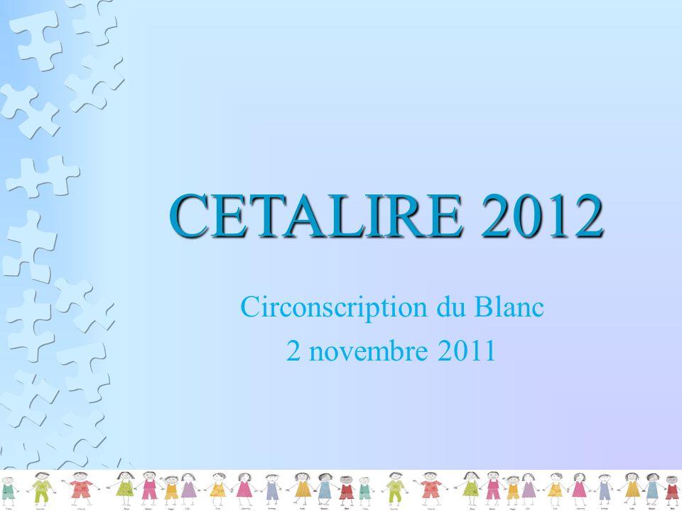 CETALIRE 2012 Circonscription du Blanc 2 novembre 2011