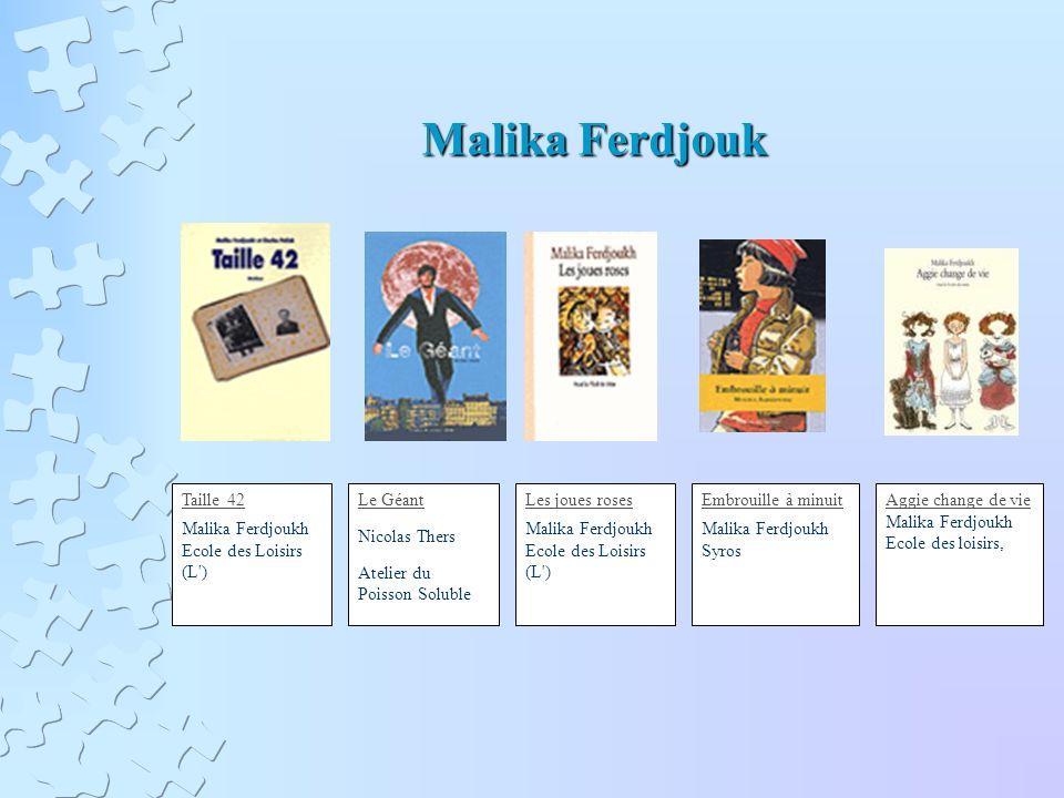 Malika Ferdjouk Malika Ferdjouk Le Géant Nicolas Thers Atelier du Poisson Soluble Taille 42 Malika Ferdjoukh Ecole des Loisirs (L') Les joues roses Ma