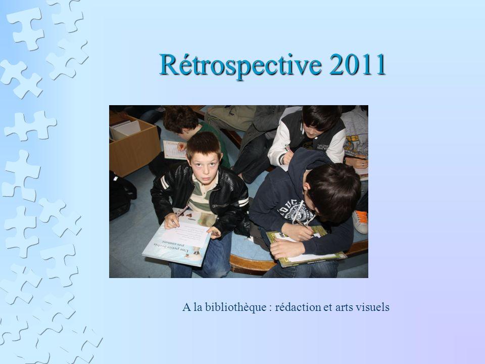 Rétrospective 2011 A la bibliothèque : rédaction et arts visuels