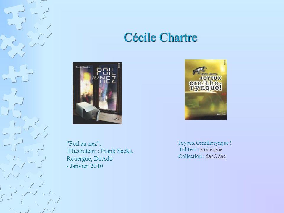 Cécile Chartre Poil au nez , Illustrateur : Frank Secka, Rouergue, DoAdo - Janvier 2010 Joyeux Ornithorynque .