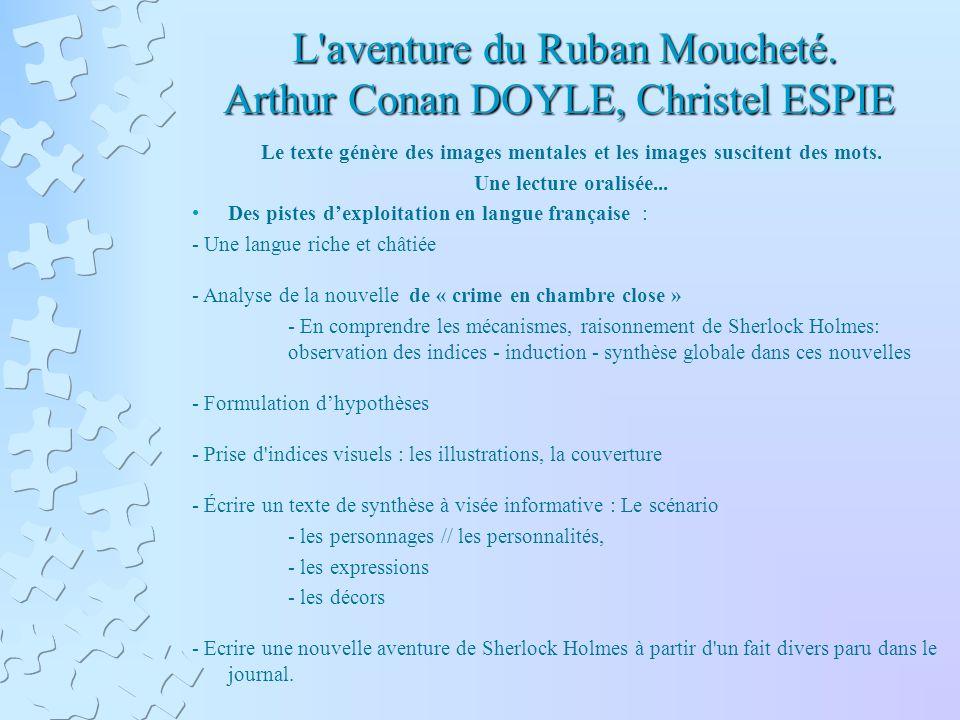 L aventure du Ruban Moucheté. Arthur Conan DOYLE, Christel ESPIE L aventure du Ruban Moucheté.