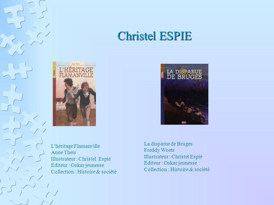 Christel ESPIE L'héritage Flamanville Anne Theis Illustrateur : Christel Espié Editeur : Oskar jeunesse Collection : Histoire & société La disparue de