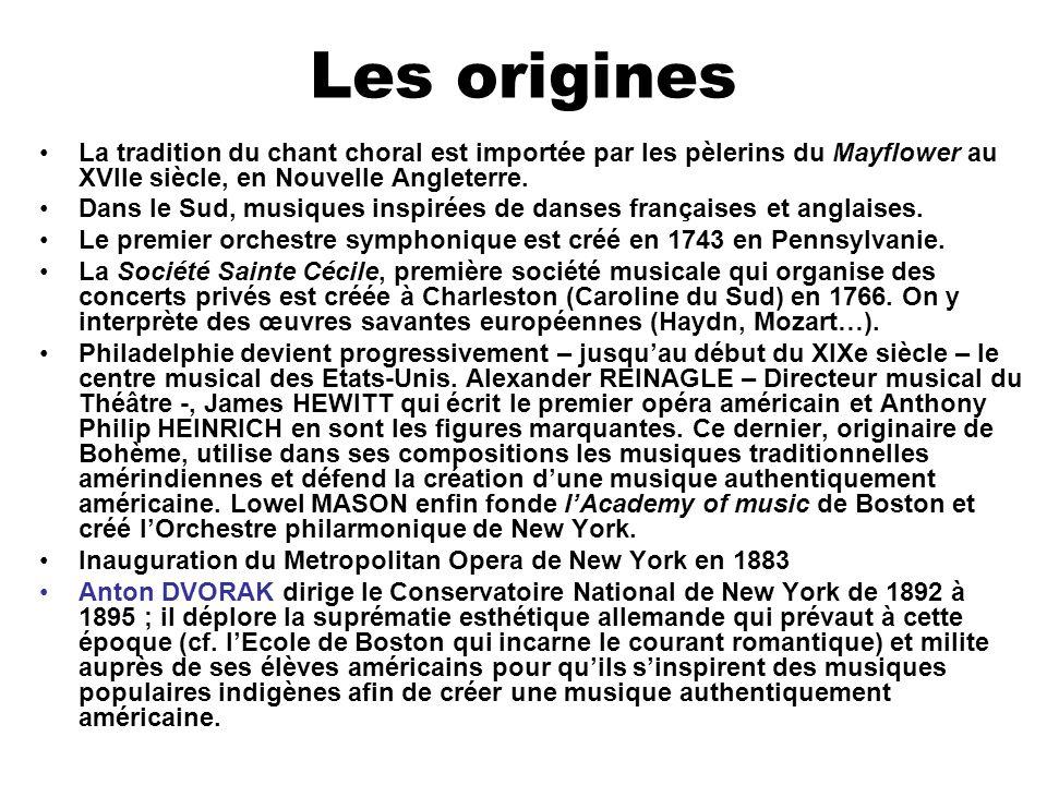 Les origines La tradition du chant choral est importée par les pèlerins du Mayflower au XVIIe siècle, en Nouvelle Angleterre. Dans le Sud, musiques in