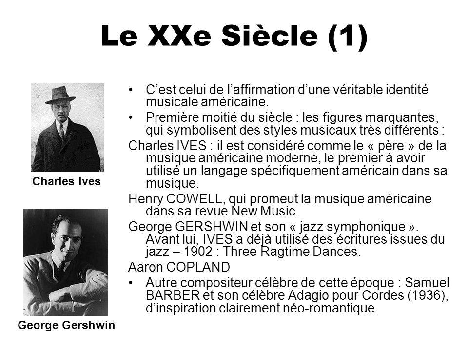 Le XXe Siècle (1) Cest celui de laffirmation dune véritable identité musicale américaine. Première moitié du siècle : les figures marquantes, qui symb