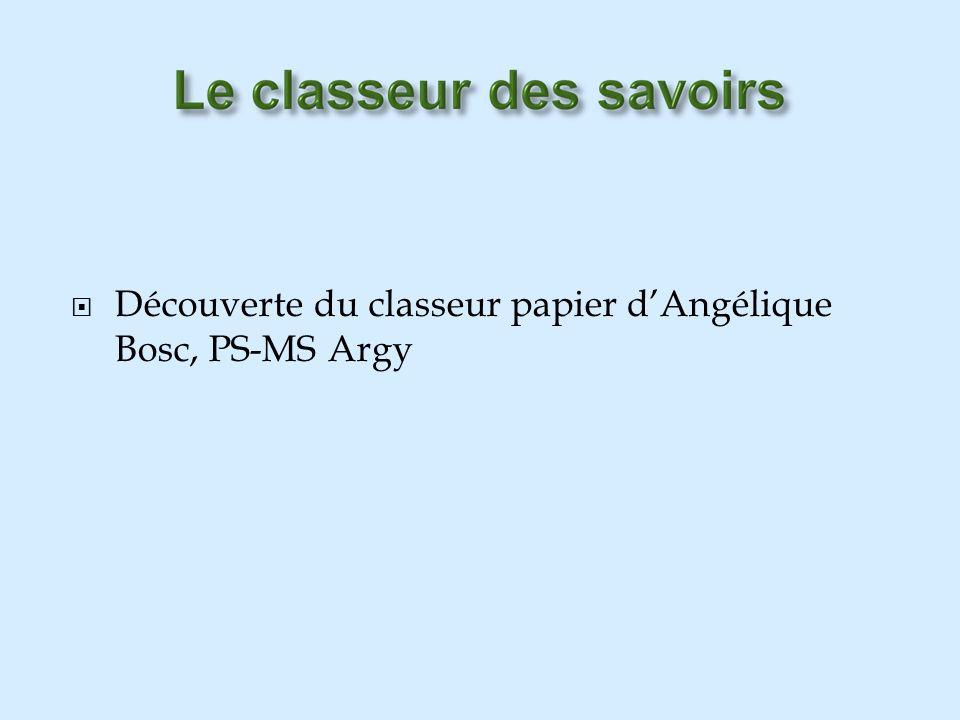 Découverte du classeur papier dAngélique Bosc, PS-MS Argy