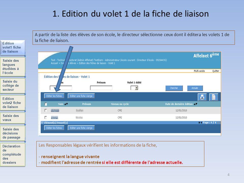 1. Edition du volet 1 de la fiche de liaison 4 Les Responsables légaux vérifient les informations de la fiche, - renseignent la langue vivante - modif