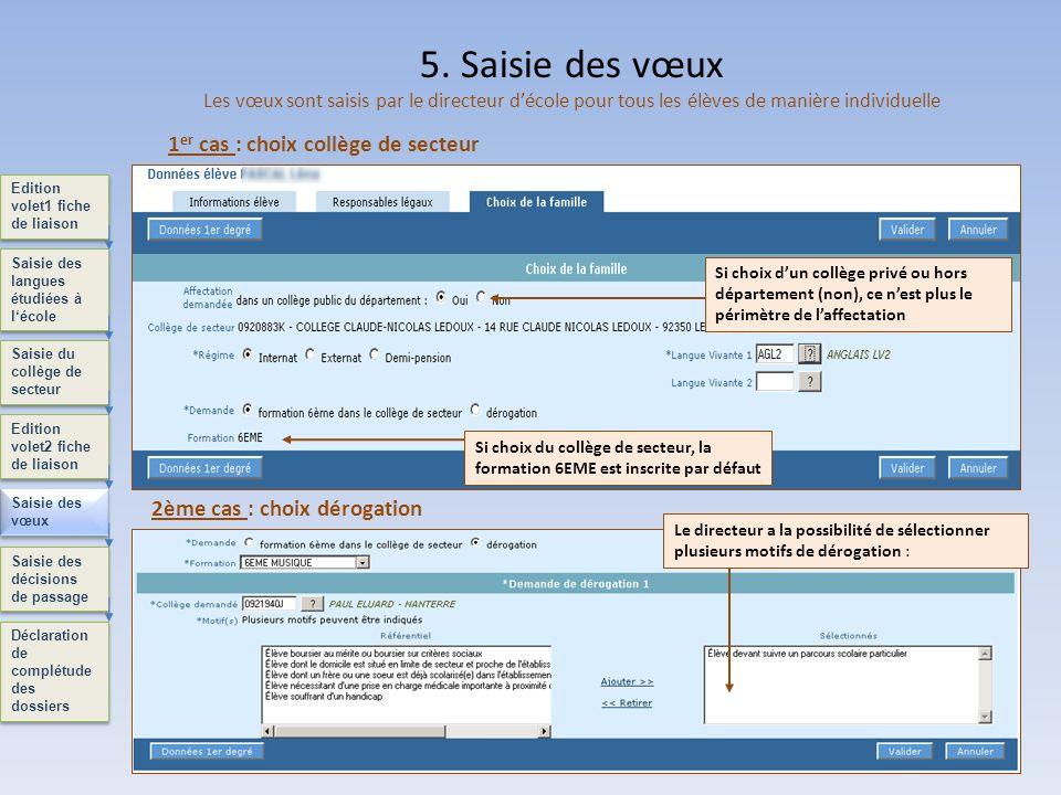 8 Edition volet1 fiche de liaison Saisie des langues étudiées à lécole Saisie du collège de secteur Edition volet2 fiche de liaison Saisie des vœux Dé