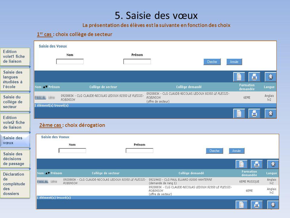 9 Edition volet1 fiche de liaison Saisie des langues étudiées à lécole Saisie du collège de secteur Edition volet2 fiche de liaison Saisie des vœux Dé