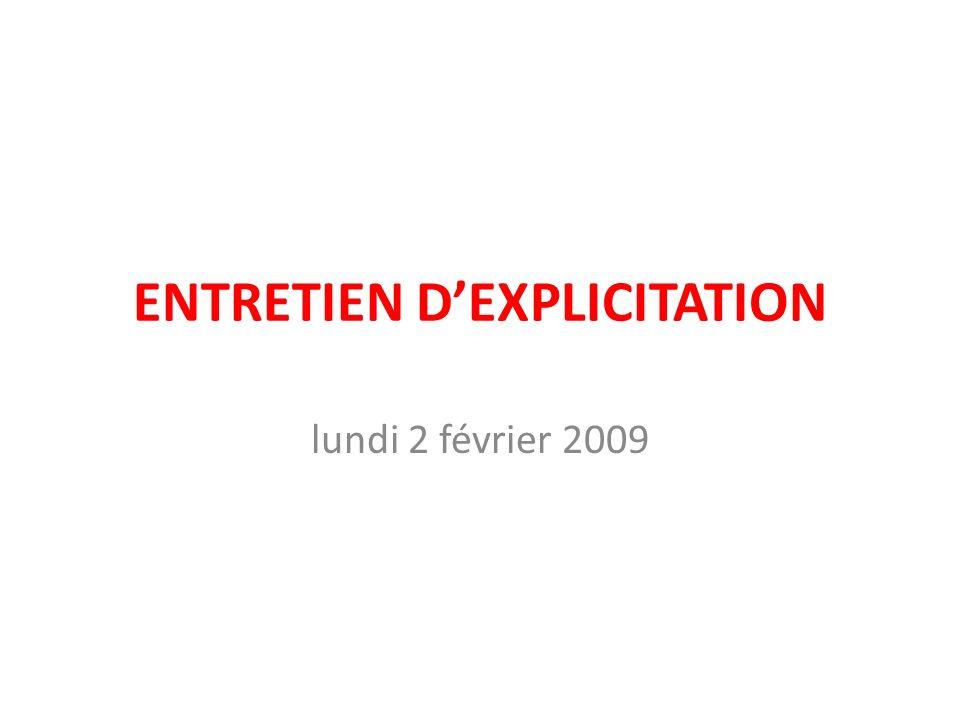 ENTRETIEN DEXPLICITATION lundi 2 février 2009
