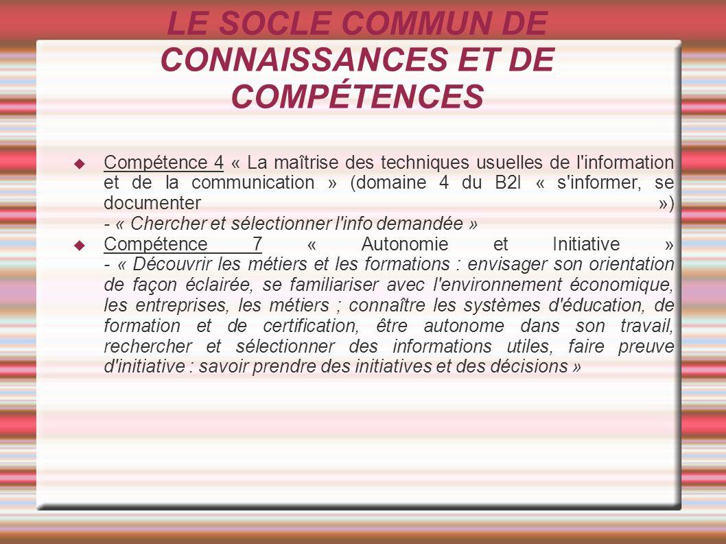 LE SOCLE COMMUN DE CONNAISSANCES ET DE COMPÉTENCES Compétence 4 « La maîtrise des techniques usuelles de l'information et de la communication » (domai