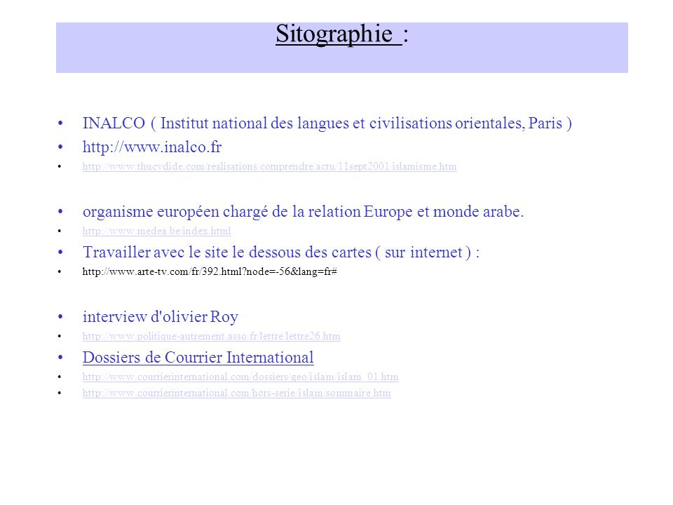 Sitographie : INALCO ( Institut national des langues et civilisations orientales, Paris ) http://www.inalco.fr http://www.thucydide.com/realisations/c