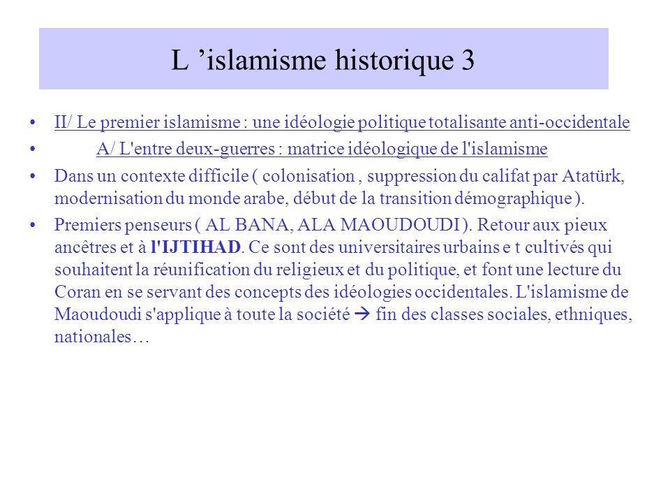 L islamisme historique 3 II/ Le premier islamisme : une idéologie politique totalisante anti-occidentale A/ L'entre deux-guerres : matrice idéologique