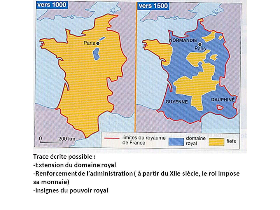 Trace écrite possible : -Extension du domaine royal -Renforcement de ladministration ( à partir du XIIe siècle, le roi impose sa monnaie) -Insignes du