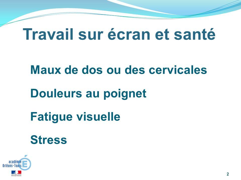 Maux de dos ou des cervicales Douleurs au poignet Fatigue visuelle Stress « 2 Travail sur écran et santé