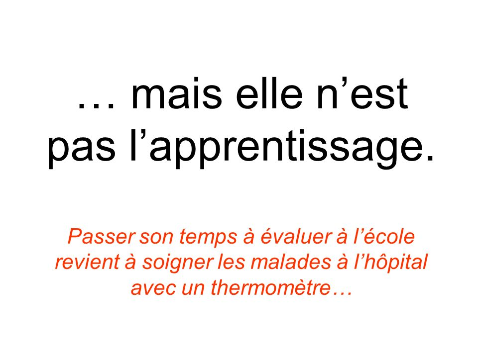 … mais elle nest pas lapprentissage.