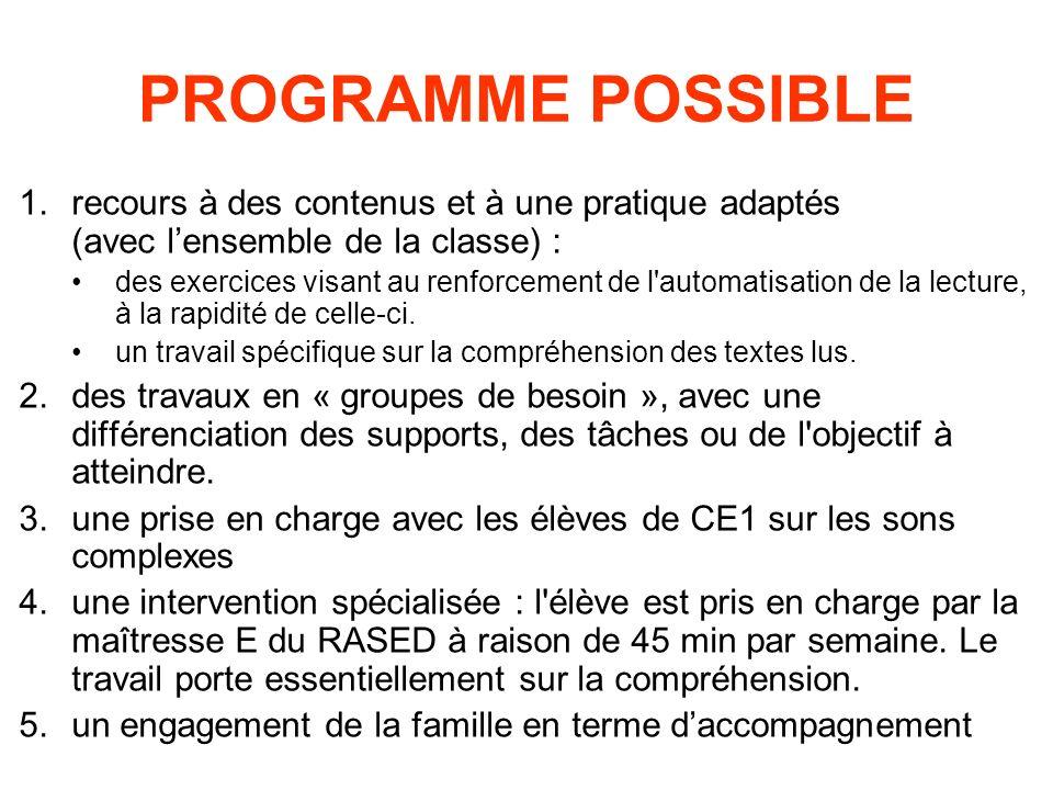 PROGRAMME POSSIBLE 1.recours à des contenus et à une pratique adaptés (avec lensemble de la classe) : des exercices visant au renforcement de l'automa