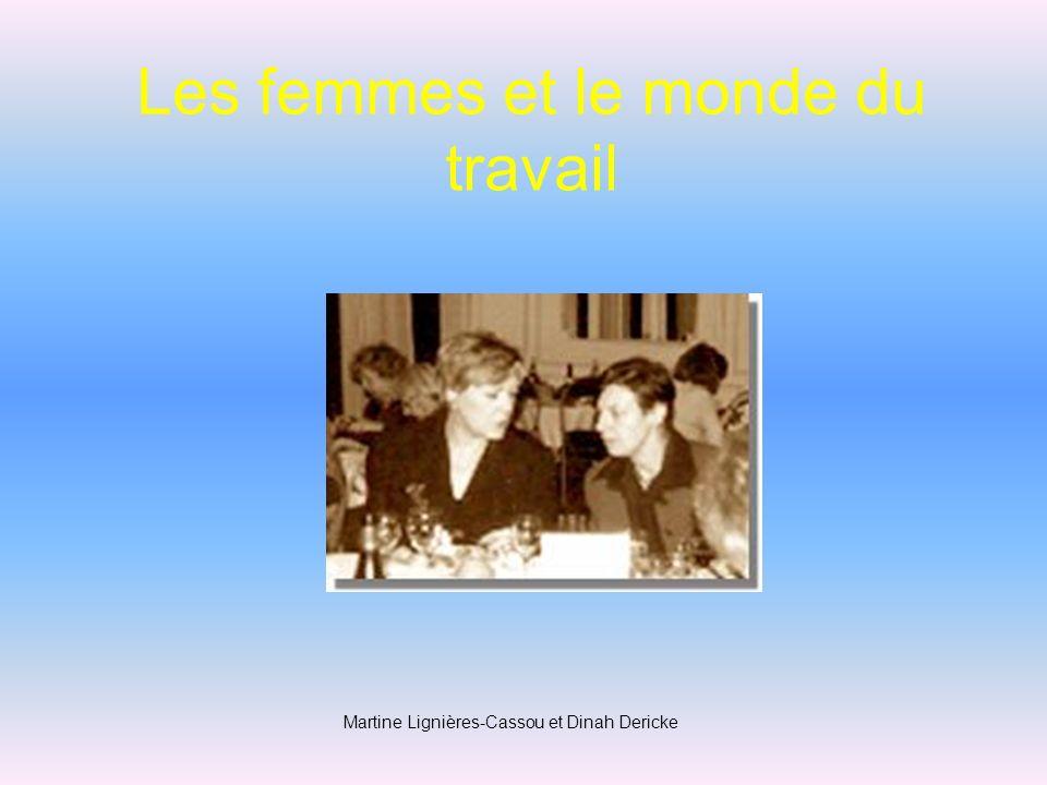 Les femmes et le monde du travail Martine Lignières-Cassou et Dinah Dericke