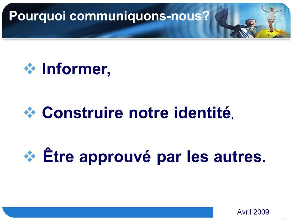 www.themegallery.com Importance du contexte Avril 2009 Toute communication est tributaire dun contexte : type de relation, rapport au temps, espace, distance, statut, présence de tiers, normes en vigueur dans le groupe, etc.