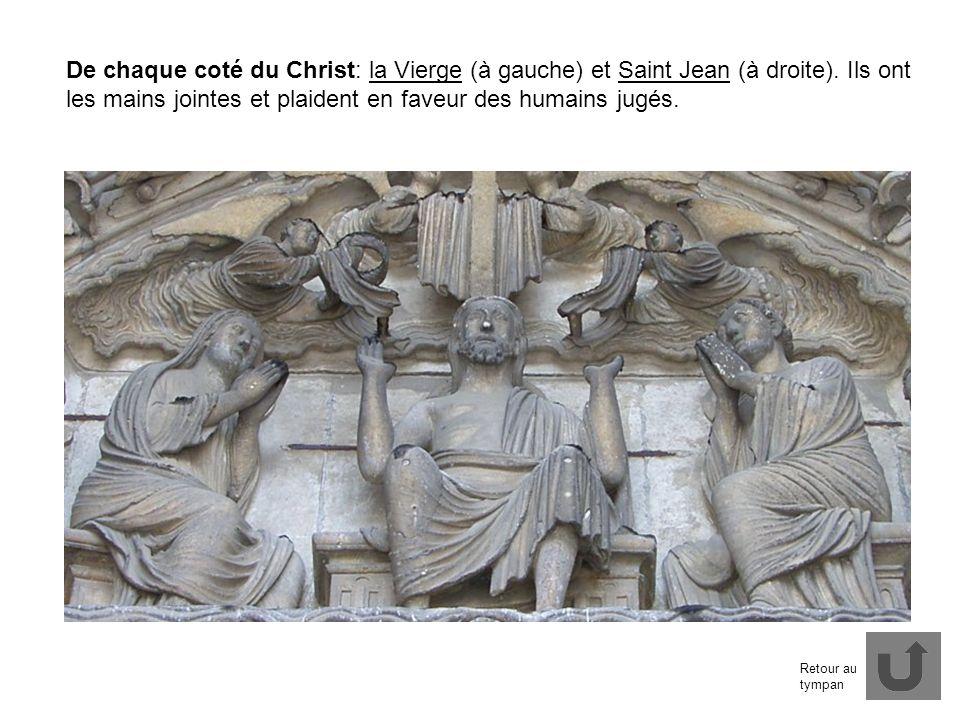 De chaque coté du Christ: la Vierge (à gauche) et Saint Jean (à droite). Ils ont les mains jointes et plaident en faveur des humains jugés. Retour au
