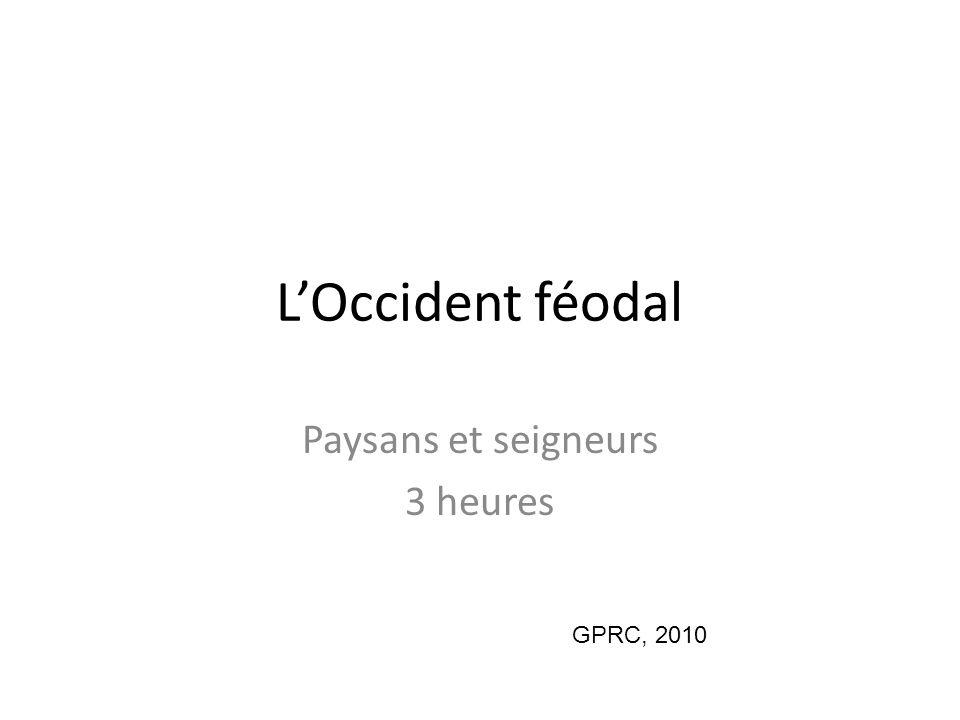 LOccident féodal Paysans et seigneurs 3 heures GPRC, 2010
