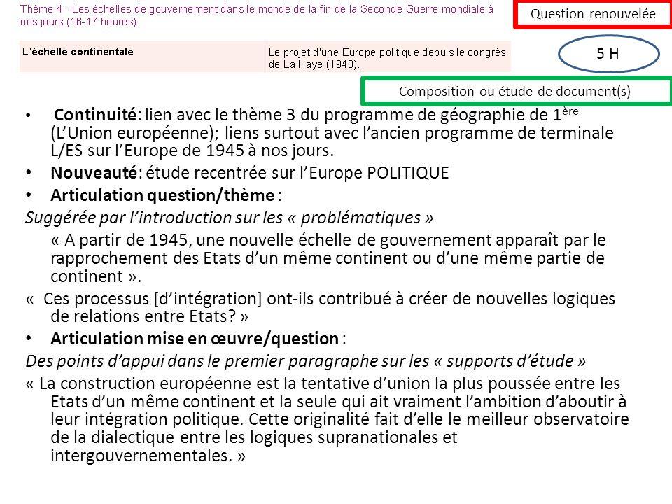 Continuité: lien avec le thème 3 du programme de géographie de 1 ère (LUnion européenne); liens surtout avec lancien programme de terminale L/ES sur l