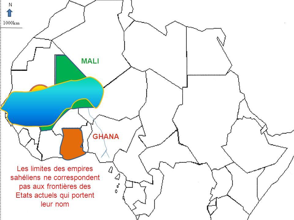 1000km N Les limites des empires sahéliens ne correspondent pas aux frontières des Etats actuels qui portent leur nom GHANA MALI