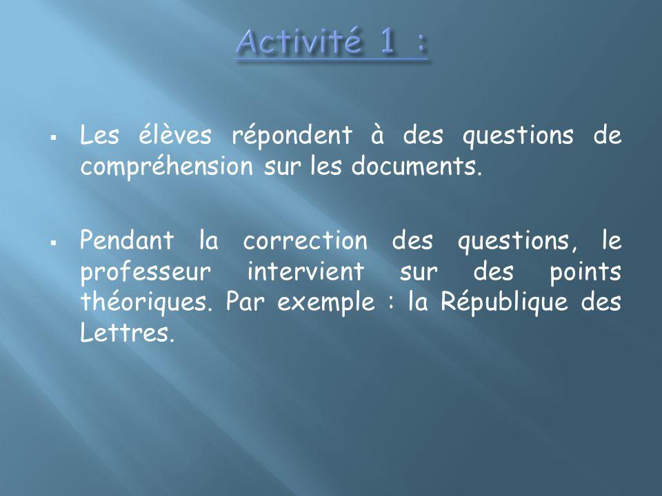 Les élèves répondent à des questions de compréhension sur les documents. Pendant la correction des questions, le professeur intervient sur des points