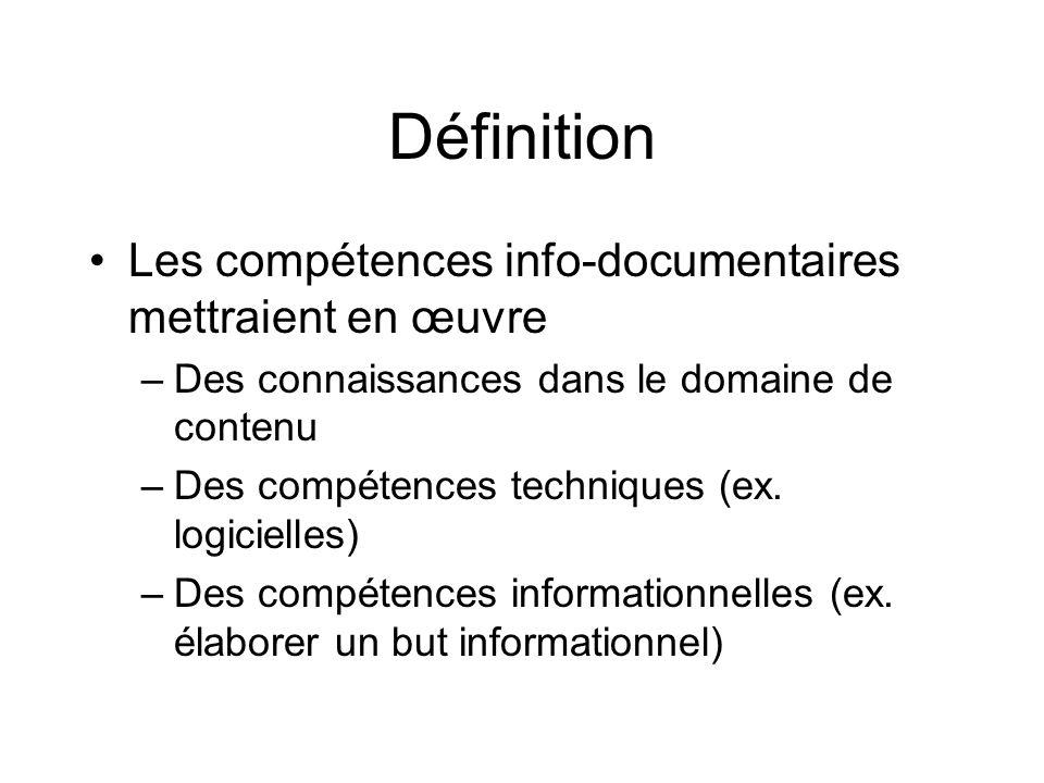 Définition Les compétences info-documentaires mettraient en œuvre –Des connaissances dans le domaine de contenu –Des compétences techniques (ex. logic