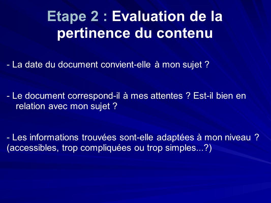 Etape 2 : Evaluation de la pertinence du contenu - La date du document convient-elle à mon sujet .