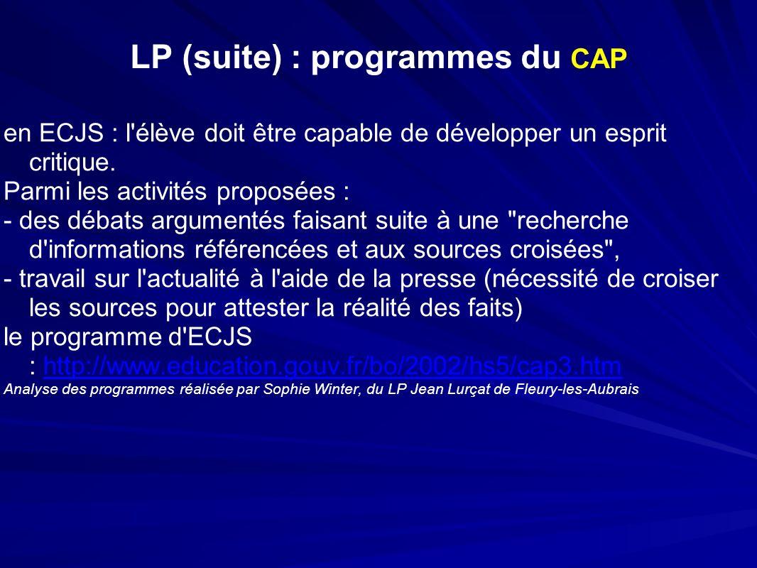 LP (suite) : programmes du CAP en ECJS : l élève doit être capable de développer un esprit critique.