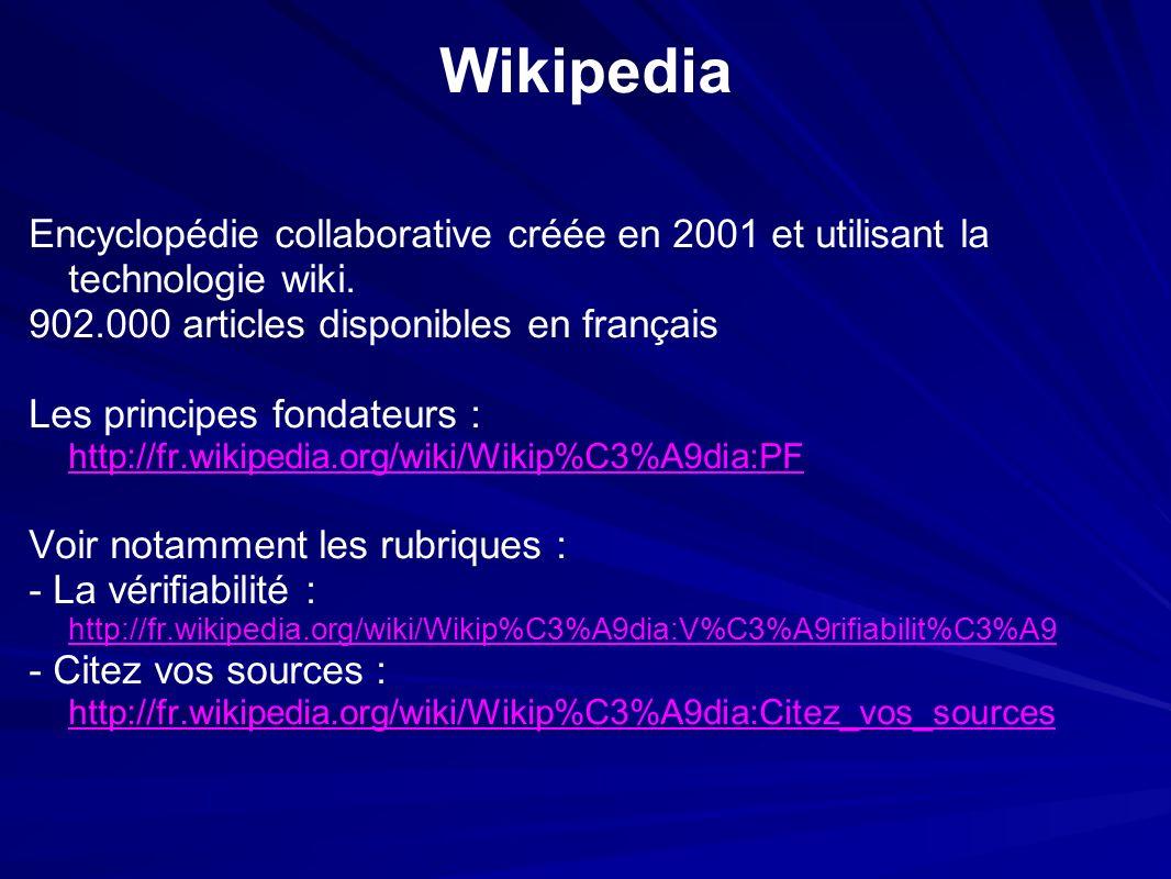 Wikipedia Encyclopédie collaborative créée en 2001 et utilisant la technologie wiki.