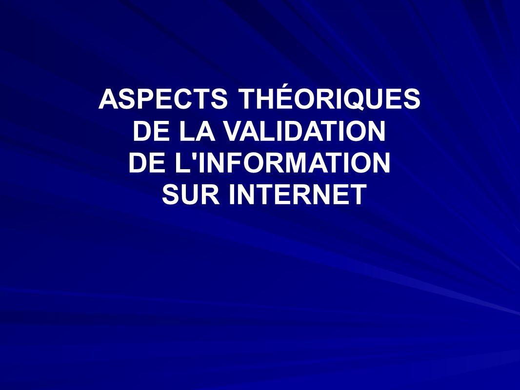 ASPECTS THÉORIQUES DE LA VALIDATION DE L INFORMATION SUR INTERNET