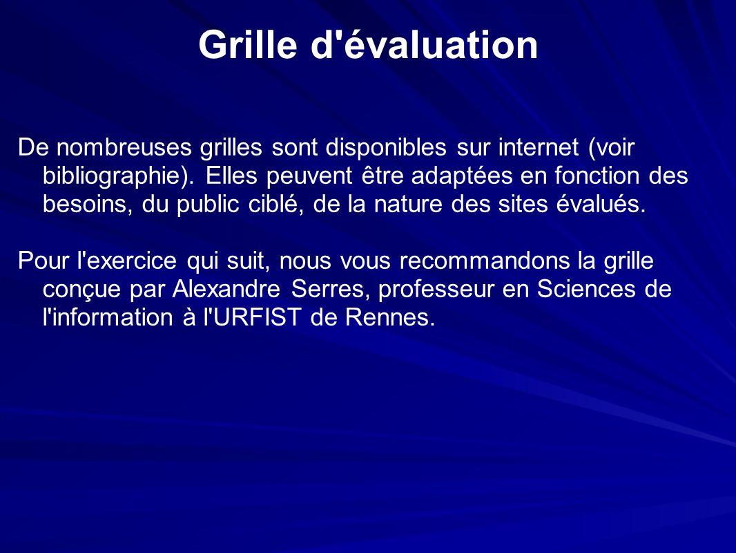 Grille d évaluation De nombreuses grilles sont disponibles sur internet (voir bibliographie).