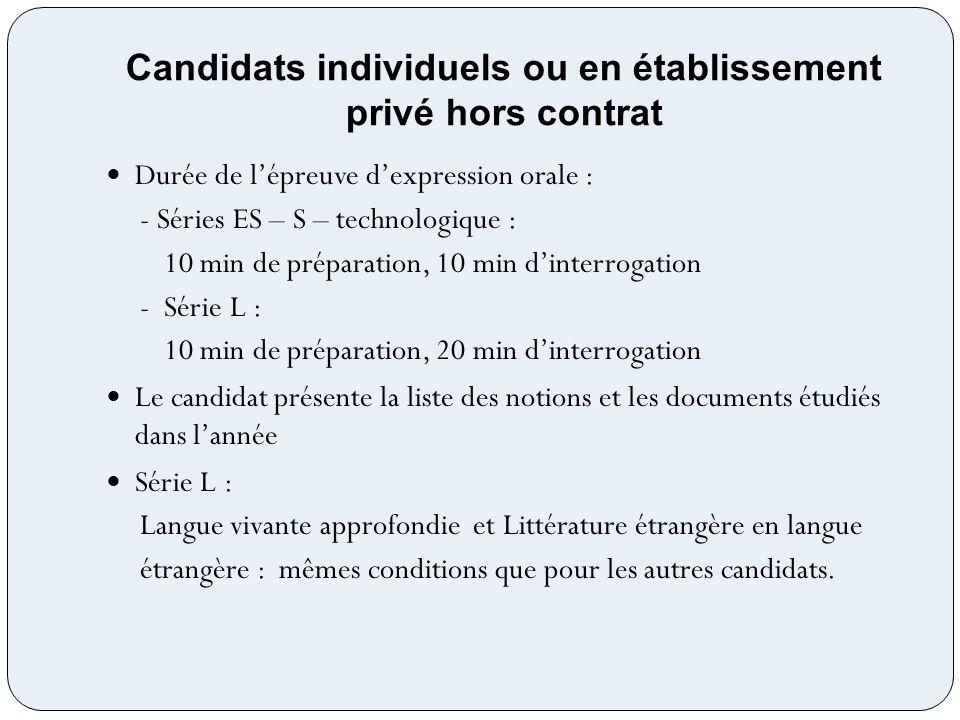 Candidats individuels ou en établissement privé hors contrat Durée de lépreuve dexpression orale : - Séries ES – S – technologique : 10 min de prépara