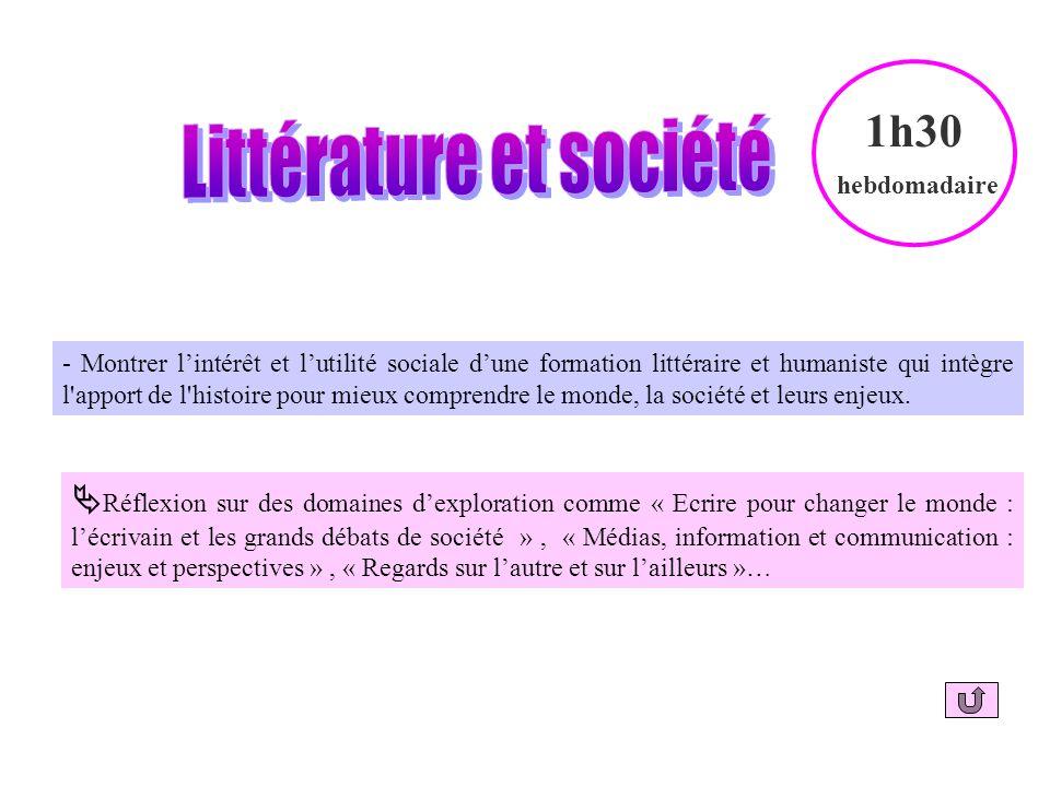 - Montrer lintérêt et lutilité sociale dune formation littéraire et humaniste qui intègre l apport de l histoire pour mieux comprendre le monde, la société et leurs enjeux.